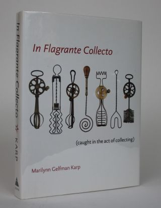 In Flagrante Collecto (Caught in the Act of Collecting). Marilynn Gelfman Karp