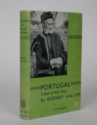 Portugal: A Book of Folk-Ways. Rodney Gallop