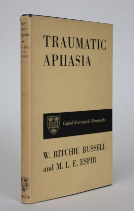 Traumatic Aphasia: A Study of Aphasia in War Wounds of the Brain. W. Ritchie Russell