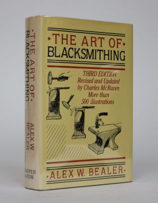The Art of Blacksmithing. Alex W. Bealer