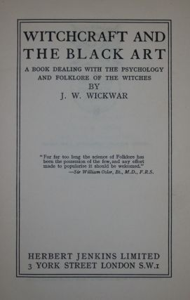 Witchcraft and the Black Art: A Book Dealing with the Psychology and Folklore of Witches