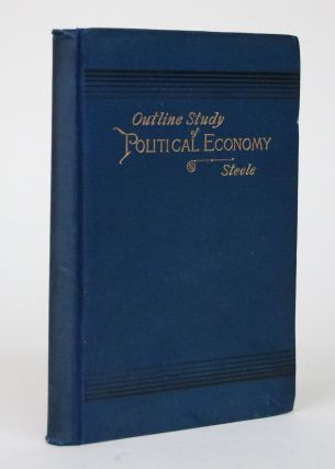 Outline Study of Political Economy. George M. Steele