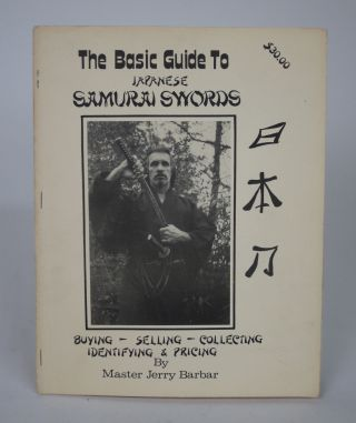 The Basic Guide to Japanese Samurai Swords: Buying, Selling, Collecting, Identifying and Pricing....
