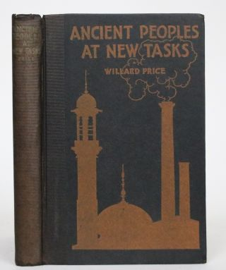 Ancient Peoples at New Tasks. Willard Price