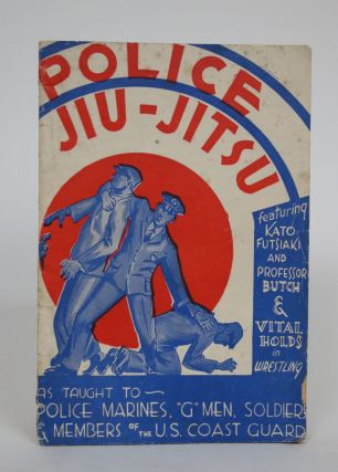 Police Jiu-Jitsu, Featuring Kato Futsiaki and Professor Butch, Also, Vital Holds in Wrestling....