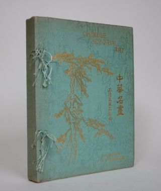 Chinese Pictorial Art, Illustrated by Coloured and Collotyped Reproductions from The Author's...