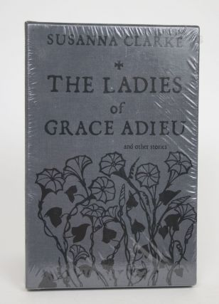 The Ladies of Grace Adieu, and Other Stories. Susanna Clarke