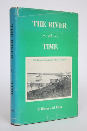 The River of Time: A History of Emo. Members of The Emo Historical Committee, Cecilia McComb Ida...