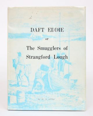 Daft Eddie, or The Smugglers of Strangford Lough. W. G. Lyttle