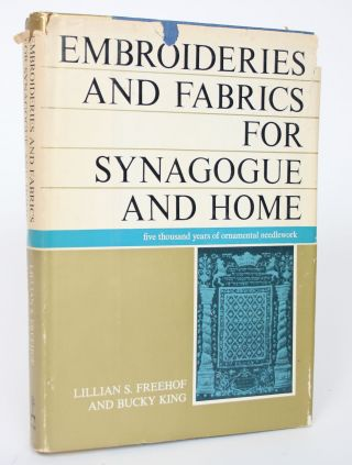 Embroideries and Fabrics for Synagogue and Home: 5000 Years of Ornamental Needlework. Lillian S....