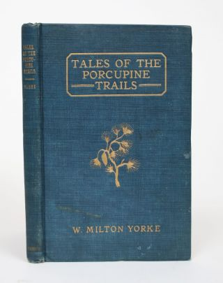 Tales of The Porcupine Trails. W. Milton Yorke