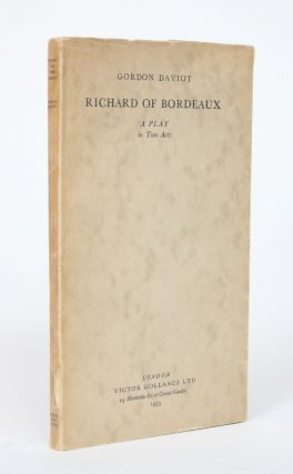 Richard of Bordeaux: A Play in Two Acts. Gordon Daviot, Pseud. Of Josephine Tey