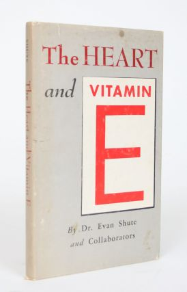 The Heart and Vitamin E, and Related Matters. Evan Shute