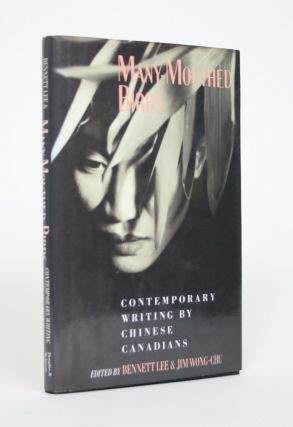 Many-Mouthed Birds: Contemporary Writing By Chinese Canadians. Bennett Lee, Jim Wong-Chu