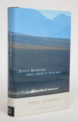 Desert Memories: Journeys Through the Chilean North. Ariel Dorfman