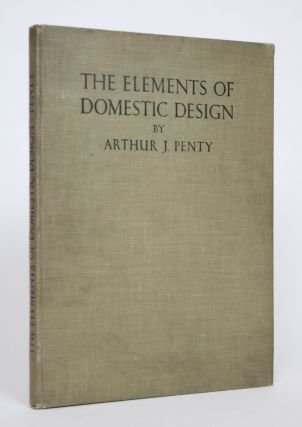 The Elements of Domestic Design. Arthur J. Penty