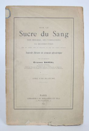 Sur Le Sucre Du Sang: Son Dosage, Ses Variations, Sa Destruction Par Le Temps, Par La Chaleur et...