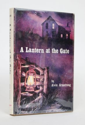 A Lantern at the Gate. Alvin Armstrong