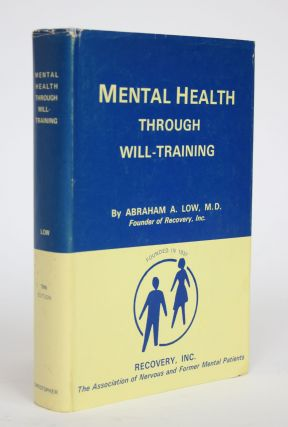 Mental Health Through Will-Training: A System of Self-Help in Psychotherapy as Practiced By...