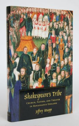 Shakespeare's Tribe: Church, Nation, and Theater in Renaissance England. Jeffrey Knapp
