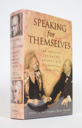 Speaking for Themselves: The Personal Letters of Winston and Clementine Churchill. Mary Soames