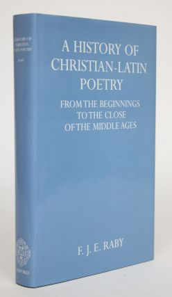 A History of Christian-Latin Poetry Fromt he Beginnings to the Close of The Middle Ages. F. J. E....