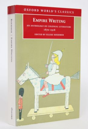 Empire Writing: An Anthology of Colonial Literature 1870-1918. Elleke Boehmer