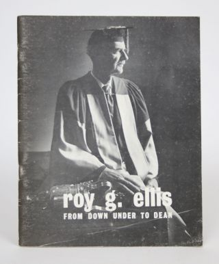 Roy G. Ellis: From Down Under to Dean, including The Ellis Era 1947 to 1969. Jack G. Dale