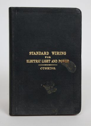 Standard Wiring for Electric Light and Power, as Adopted By the Fire Underwriters of The United...