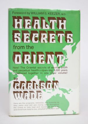 Health Secrets from the Orient. Carlson Wade