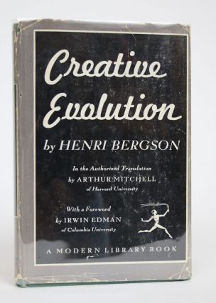 Creative Evolution. Henri Bergson, Arthur Mitchell