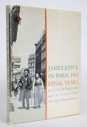 James Joyce in Paris: His Final Years. Gisele Freund, V B. Carleton