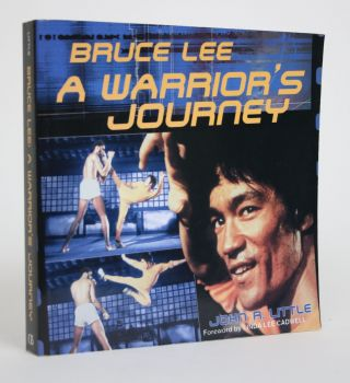 Bruce Lee: A Warrior's Journey. John R. Little