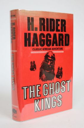The Ghost Kings. H. Rider Haggard, Sir Henry Rider