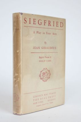 Siegfried: A Play in Four Acts. Jean Giraudoux, Philip Carr