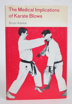 The Medical Implications of Karate Blows. Brian C. Adams