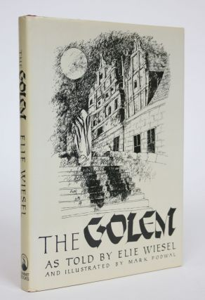 The Golem, as Told By Elie Wiesel. Elie Wiesel