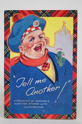 """Tell Me Another!"" A Collection of Humorous Scottish Stories with Illustrations"