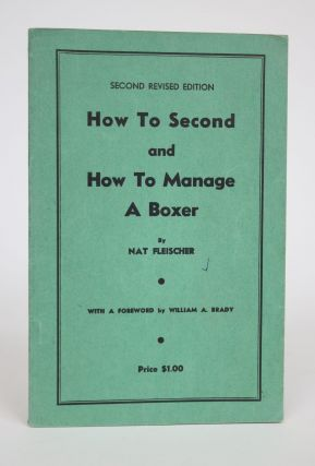 How to Second and How to Manage a Boxer. Nat Fleischer