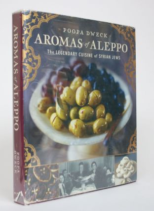 Aromas of Aleppo: The Legendary Cuisine of Syrian Jews. Poopa Dweck, Michael J. Cohen