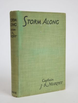 Storm Along. Captain John Richard Murphy