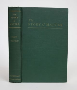 The Story of Matter. M. Roy Foran, H. Ritchie Chipman