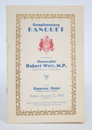 Complimentary Banquet in Honor of Honorable Robert Weird, M.P. Federal Minister of Agriculture in...