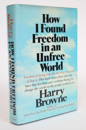 How I Found Freedom in an Unfree World. Harry Browne