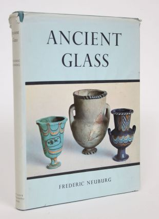 Ancient Glass. Frederic Neuburg
