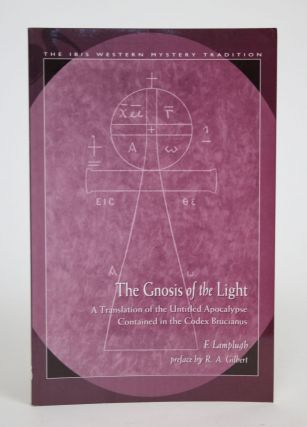 The Gnosis Of the Light: A Translation of the Untitled Apocalypse Contained in the Codex...