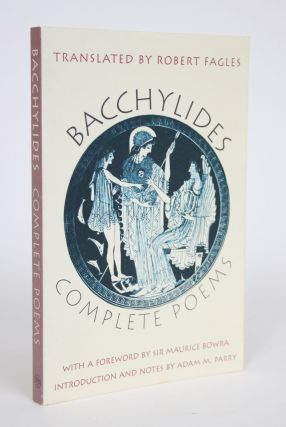 Bacchylides: Complete Poems. Bacchylides, Fagles. Robert