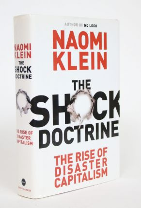 The Shock Doctrine: The Rise of Disaster Capitalism. Naomi Klein