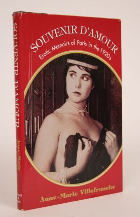 Souvenir D'Amour: Erotic Memoirs of Paris in The 1920s. Anne-Marie Villefranche