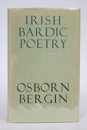 Irish Bardic Poetry: Texts and Translations Together with an Introductory Lecture. Orson Bergin,...